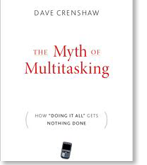 The Myth of Multitasking: How Doing It All Gets Nothing Done